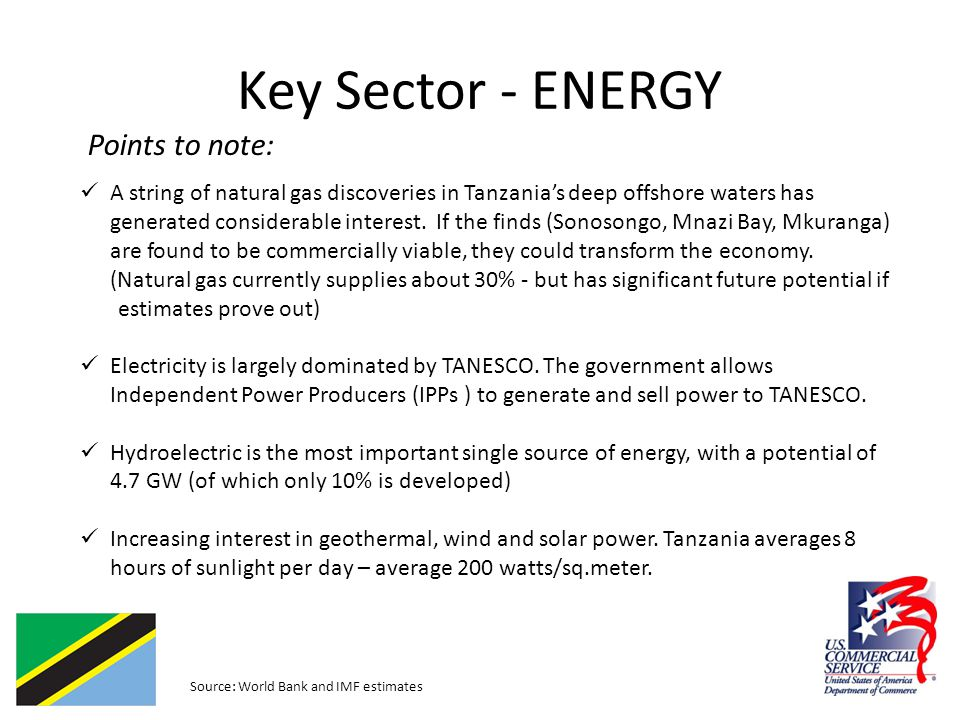 Key Sector - ENERGY Points to note: A string of natural gas discoveries in Tanzania's deep offshore waters has generated considerable interest.