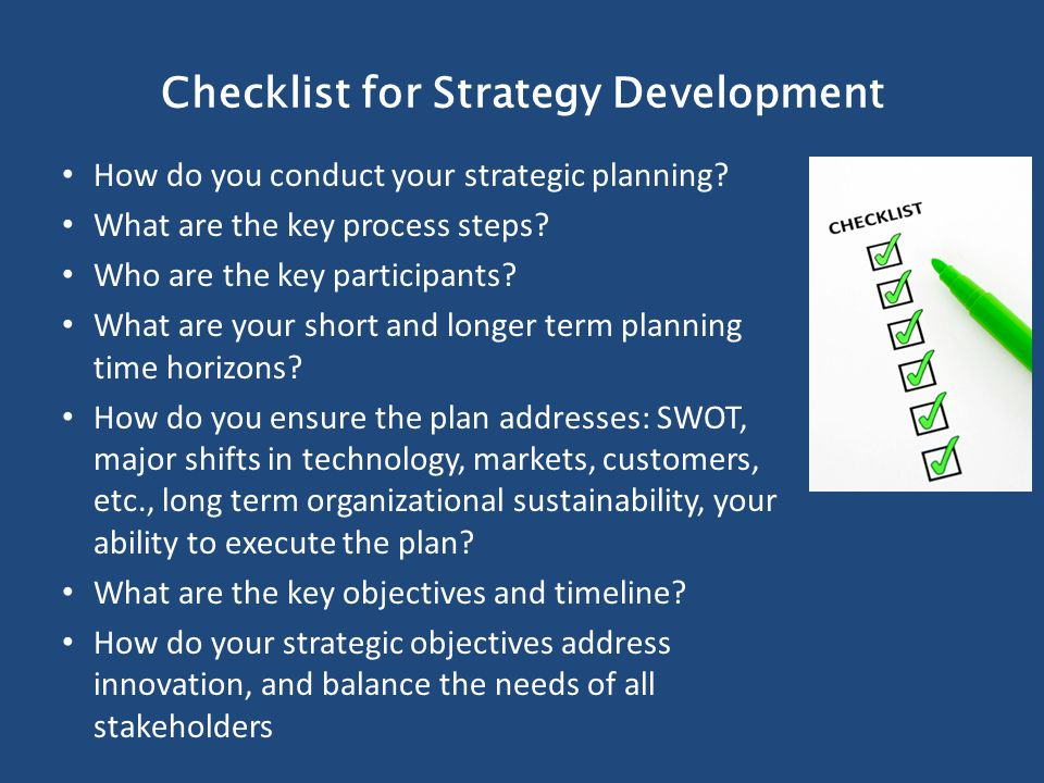 Checklist for Strategy Development How do you conduct your strategic planning.