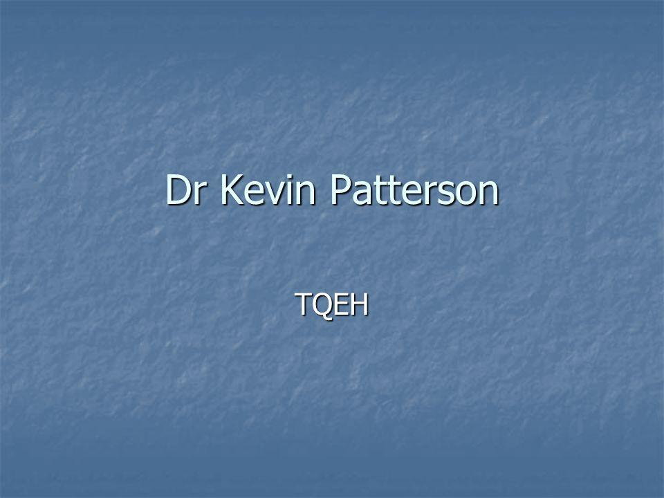 Dr Kevin Patterson TQEH