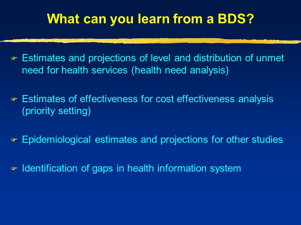 History of BDS  Methodology developed early 1990s by Chris Murray (World Bank)  First Global Burden of Disease Study (GBDS 1990) published 1996, second in 2004 (GBDS 2000), third currently in progress (GBDS 2005)  More than 50 national BDS completed or in progress, including two Australian BDS, most recently 2003 (published 2007)  Previous NZBDS (1996 data, published 2001) – relied heavily on ABDS