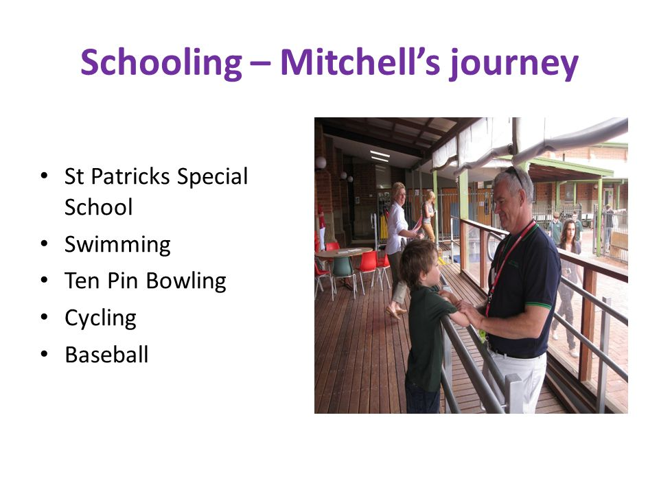 Schooling – Mitchell's journey St Patricks Special School Swimming Ten Pin Bowling Cycling Baseball
