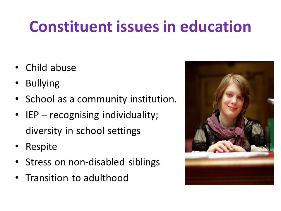 Constituent issues in education Child abuse Bullying School as a community institution.