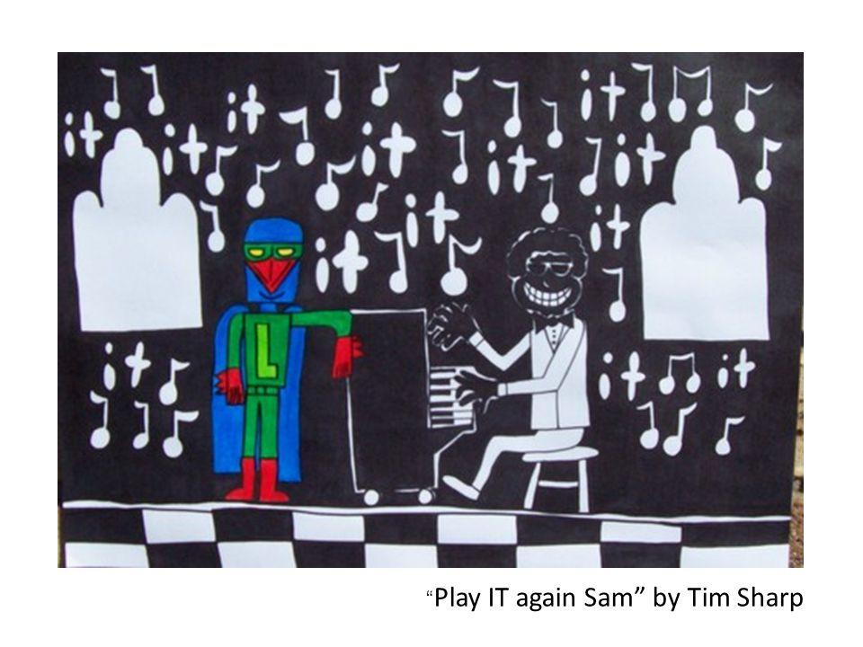 """ Play IT again Sam"" by Tim Sharp"