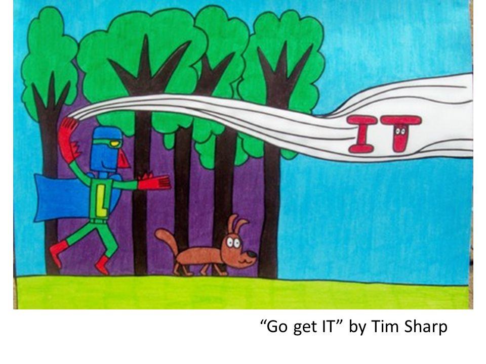 """""""Go get IT"""" by Tim Sharp"""