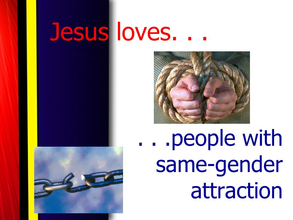 Jesus loves......people with same-gender attraction