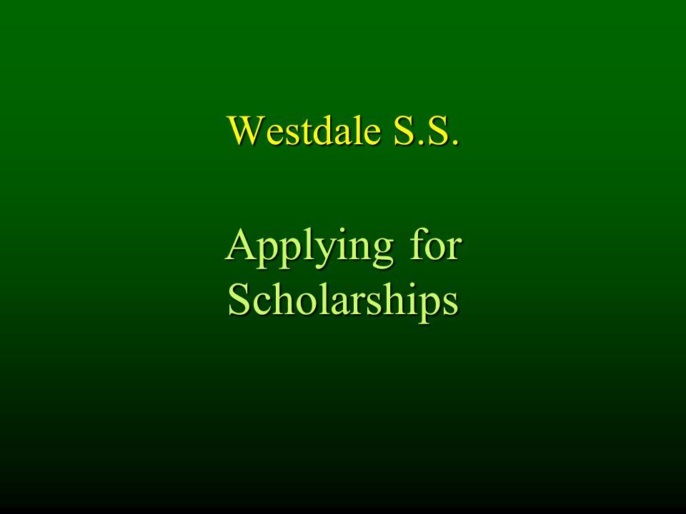 Westdale S.S. Applying for Scholarships