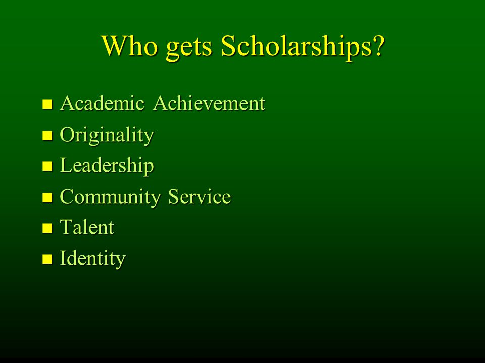 Who gets Scholarships.