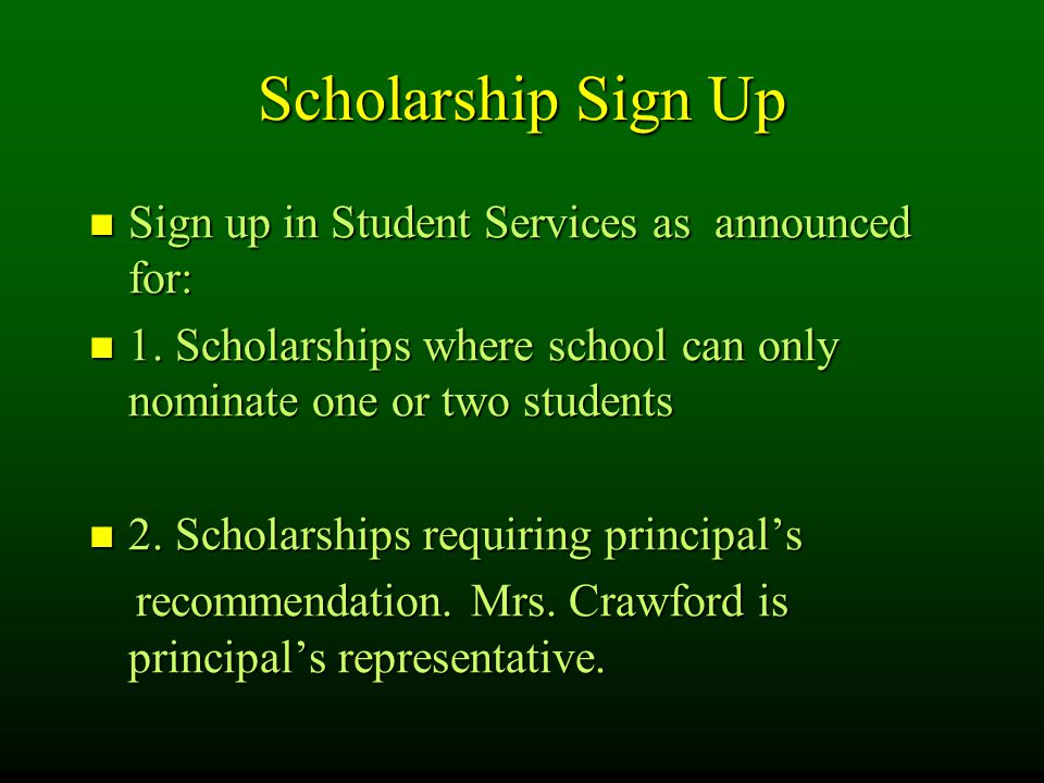 Scholarship Sign Up Sign up in Student Services as announced for: Sign up in Student Services as announced for: 1.