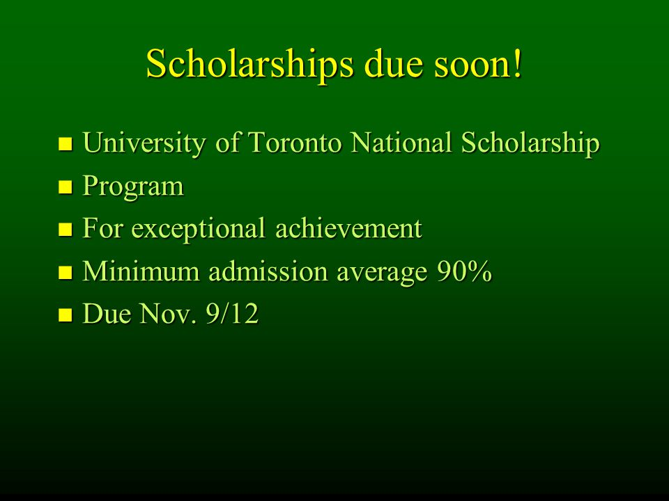 Scholarships due soon.