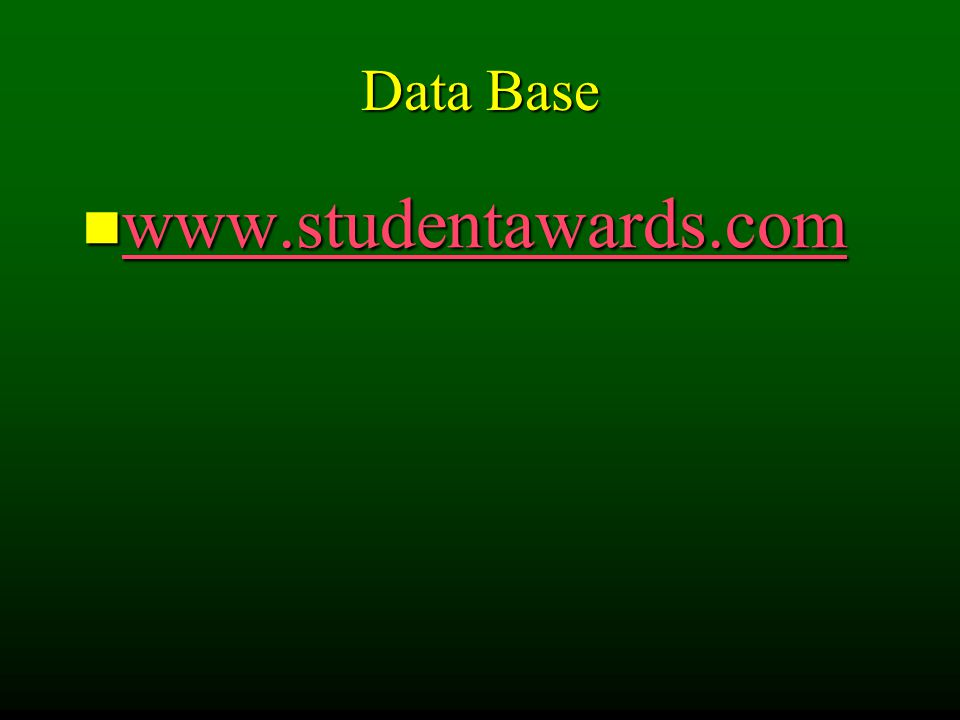 Data Base www.studentawards.com www.studentawards.com www.studentawards.com