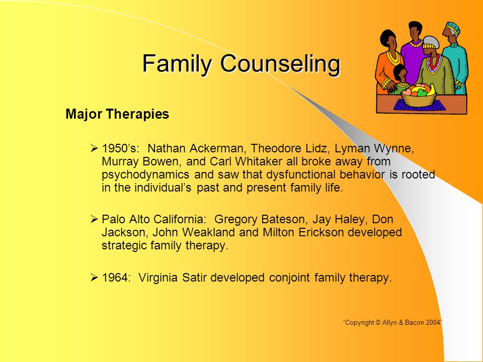 Family Counseling Major Therapies (continued)  Salvador Minuchin: Developed structural family therapy.
