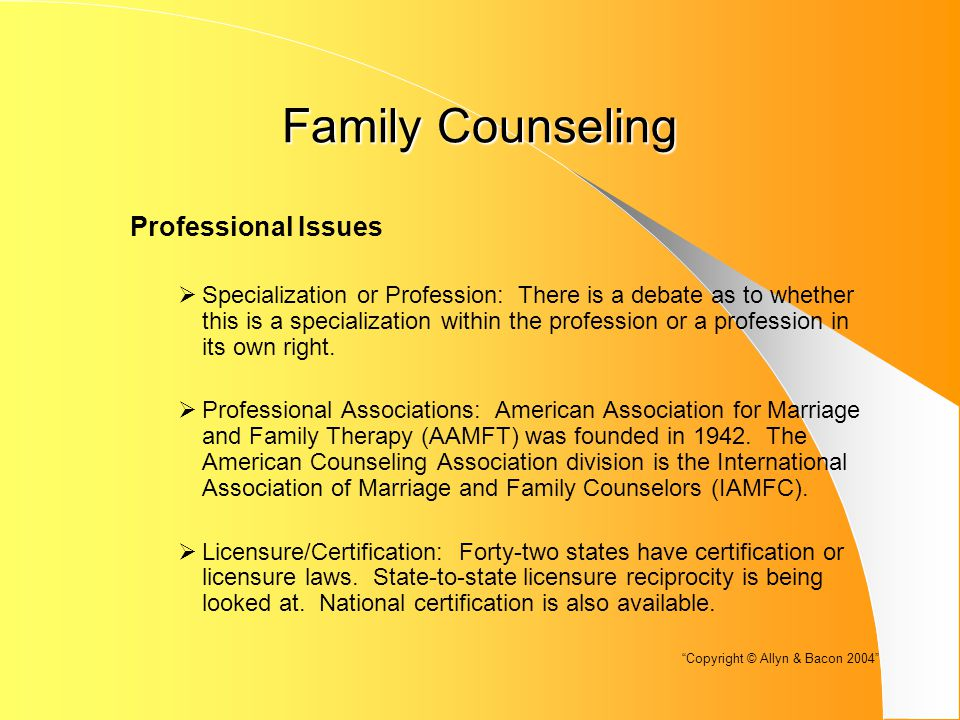 Family Counseling Professional Issues  Specialization or Profession: There is a debate as to whether this is a specialization within the profession or a profession in its own right.