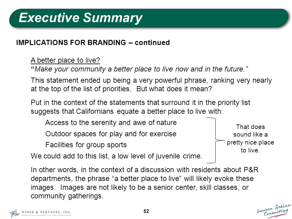 52 Executive Summary IMPLICATIONS FOR BRANDING – continued A better place to live.