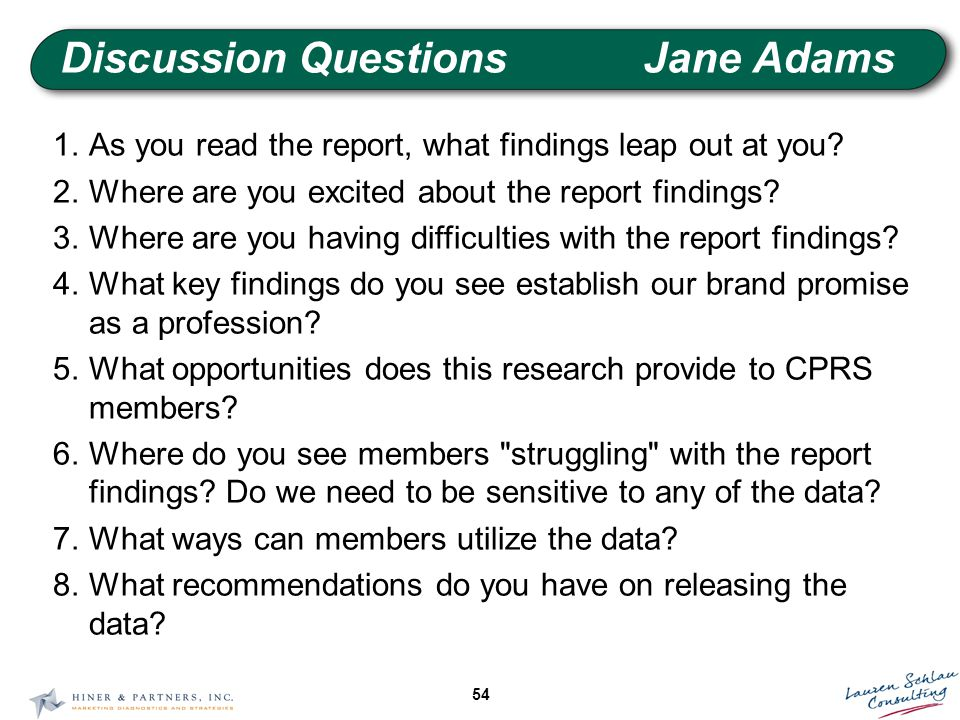 54 Discussion QuestionsJane Adams 1.As you read the report, what findings leap out at you.