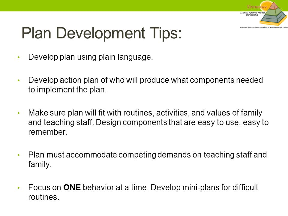 Plan Development Tips: Develop plan using plain language.