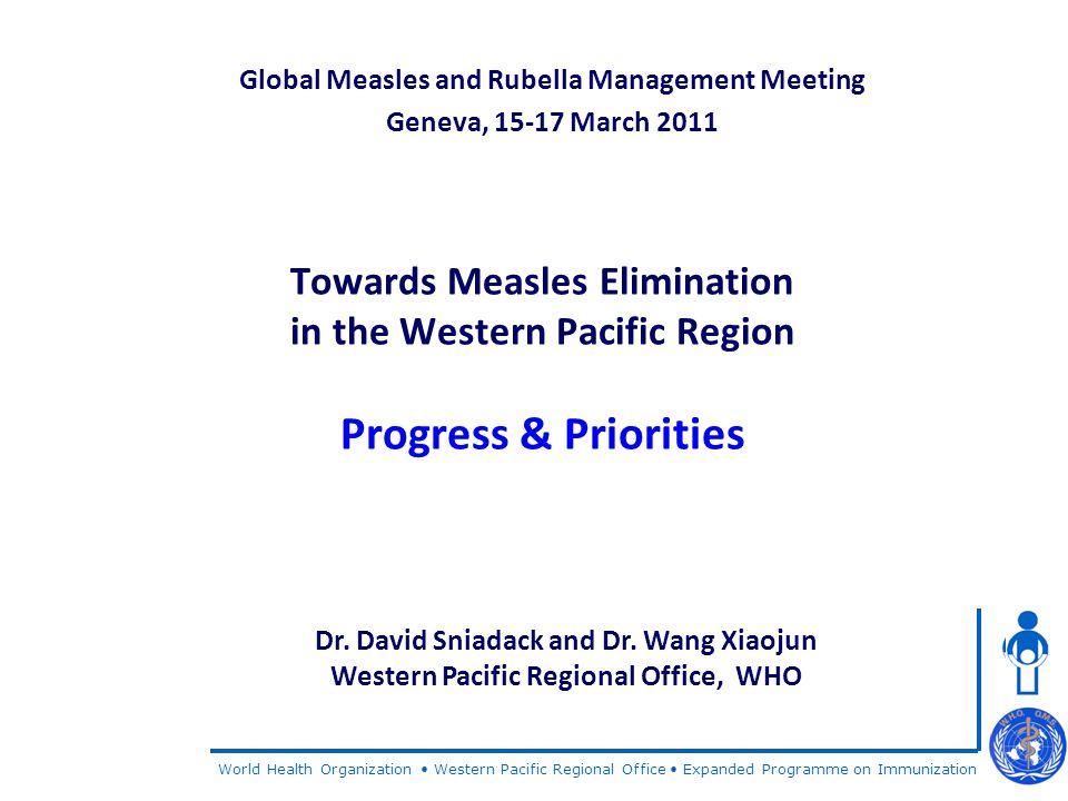 Presentation Outline Progress towards measles elimination Updates on rubella control Priority activities in 2011-2012 Unmet funding needs