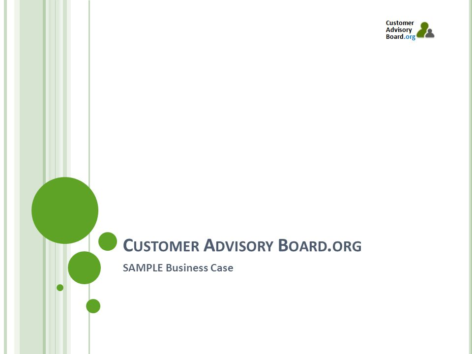 C USTOMER A DVISORY B OARD. ORG SAMPLE Business Case