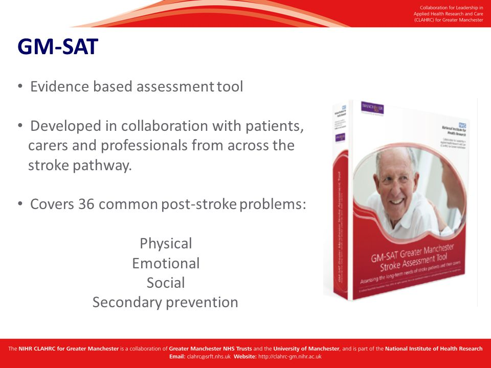 GM-SAT Evidence based assessment tool Developed in collaboration with patients, carers and professionals from across the stroke pathway.