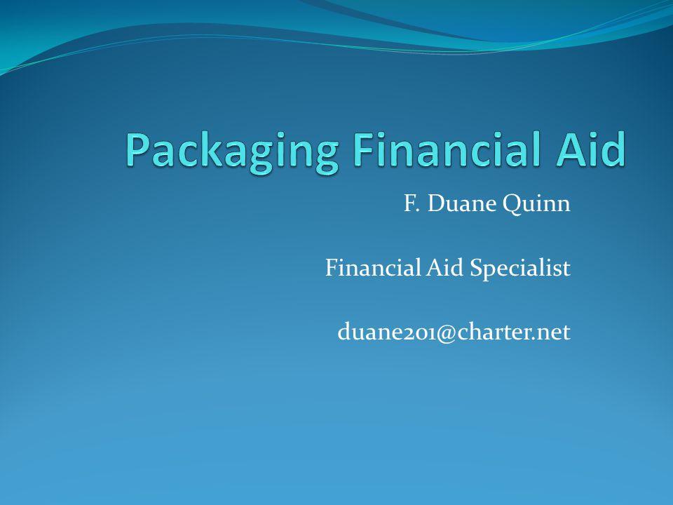 F. Duane Quinn Financial Aid Specialist duane201@charter.net