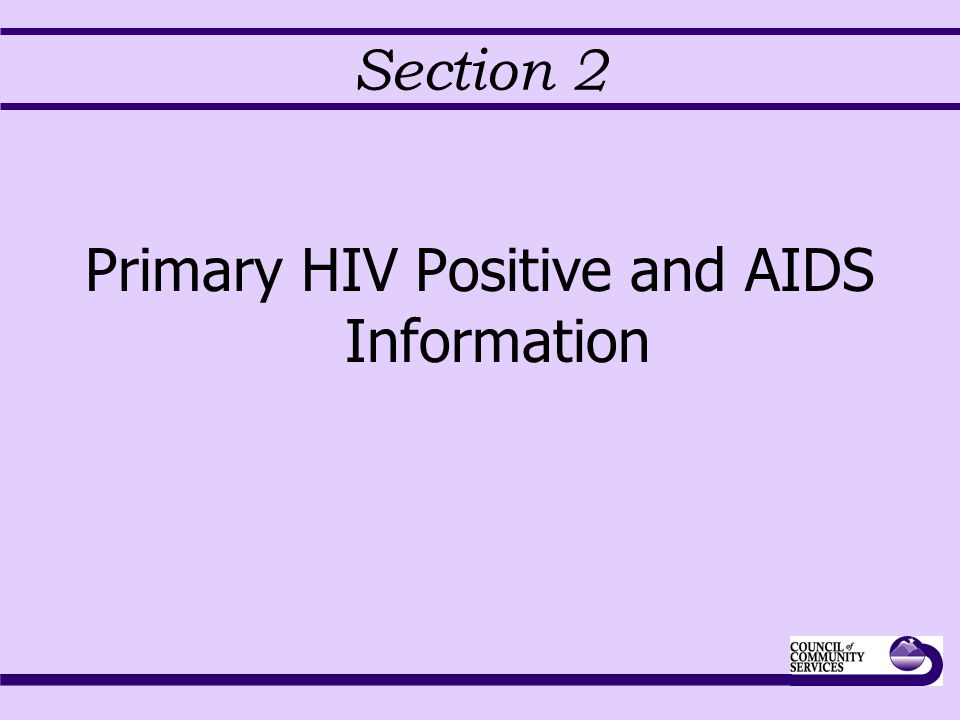 Section 2 Primary HIV Positive and AIDS Information