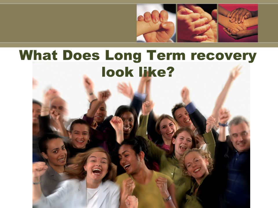 What Does Long Term recovery look like?