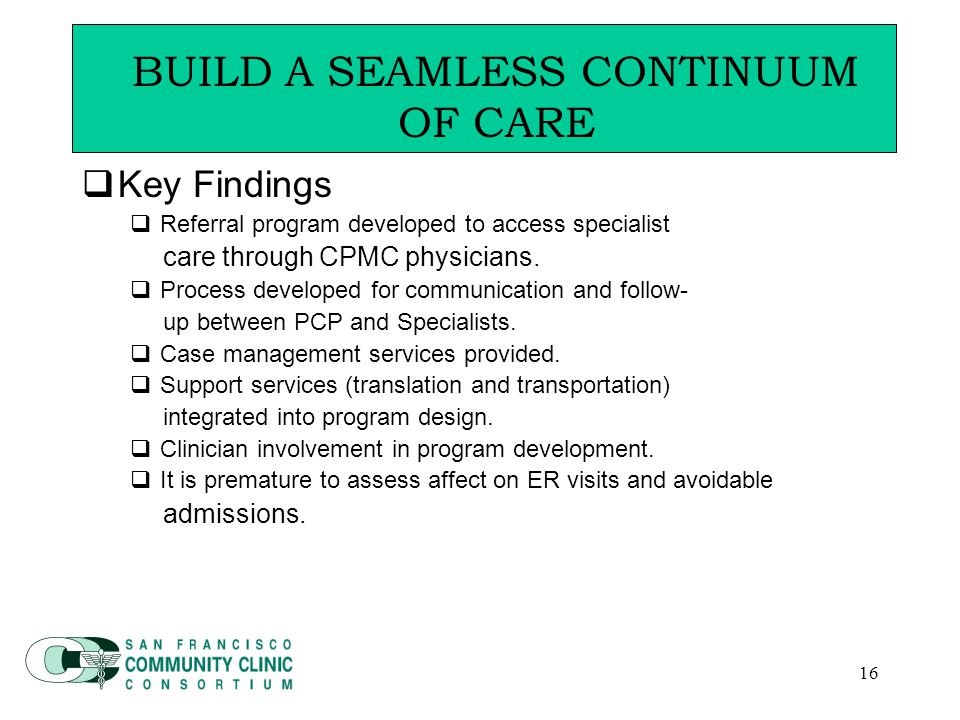16  Key Findings  Referral program developed to access specialist care through CPMC physicians.