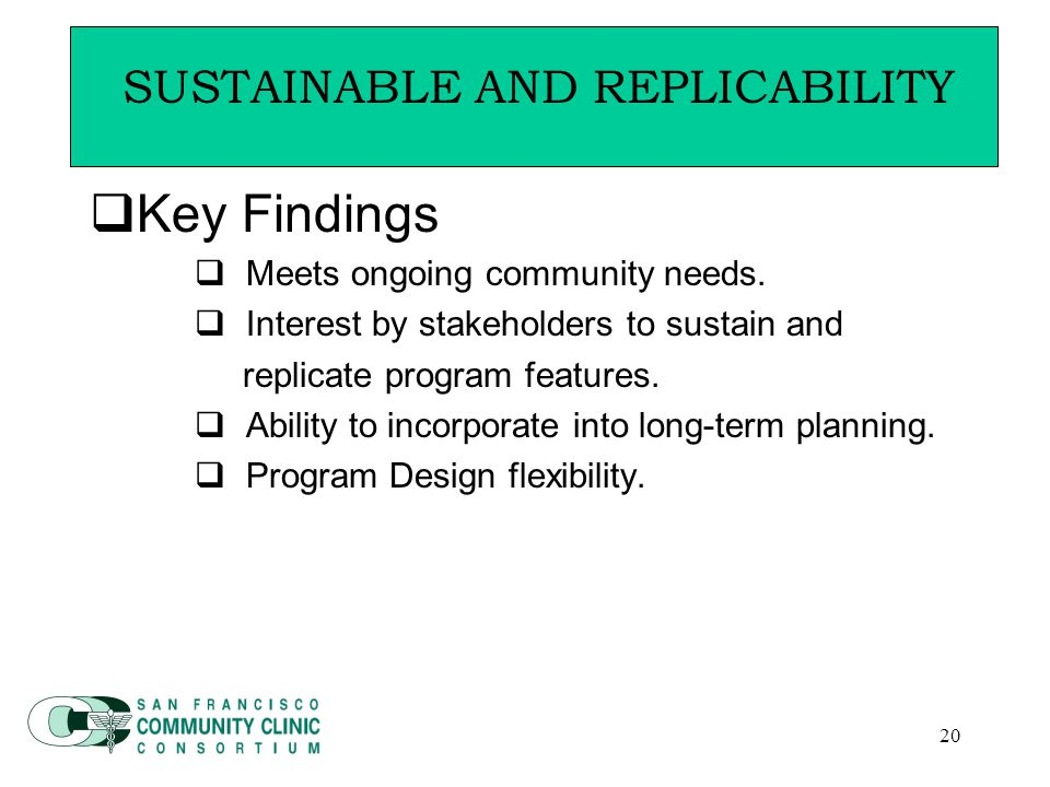 20  Key Findings  Meets ongoing community needs.