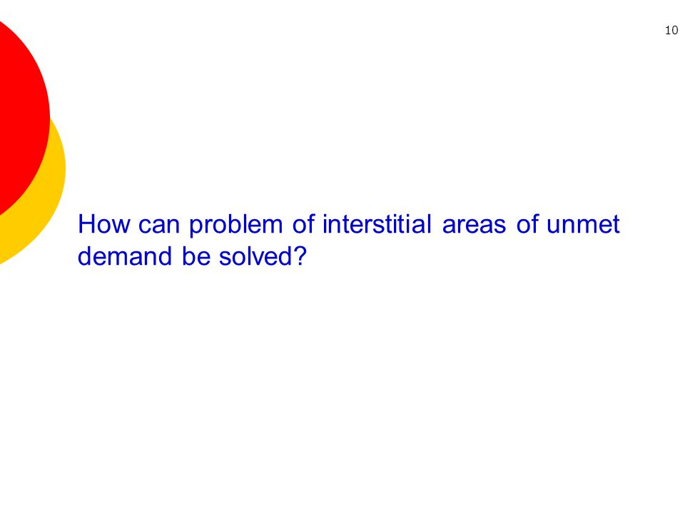 10 R T M How can problem of interstitial areas of unmet demand be solved