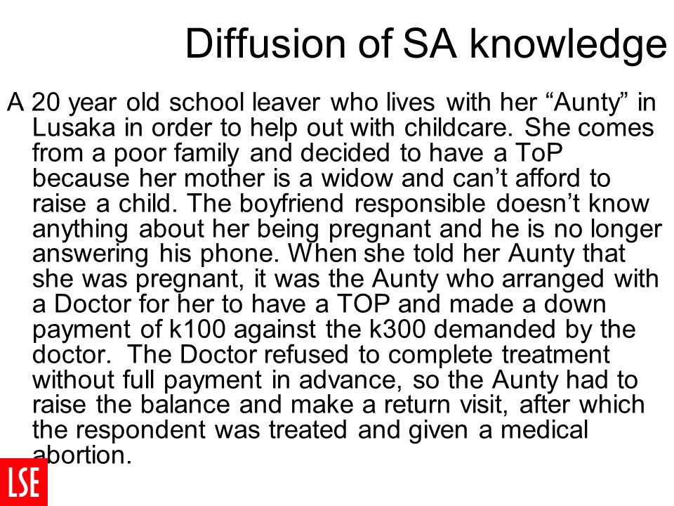 Diffusion of SA knowledge A 20 year old school leaver who lives with her Aunty in Lusaka in order to help out with childcare.