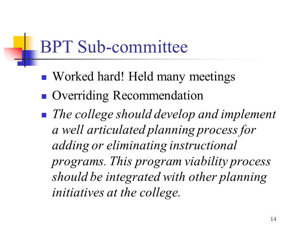 13 BPT Sub-Committee Tom BraziunasFrancesco Federici Tom GriffithAlice Melling Kurt SimmonsDennis Yasukochi Suzanne Scheldt