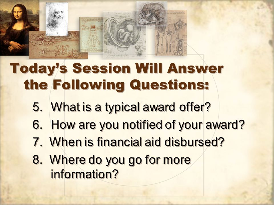 Today's Session Will Answer the Following Questions: 5.What is a typical award offer.