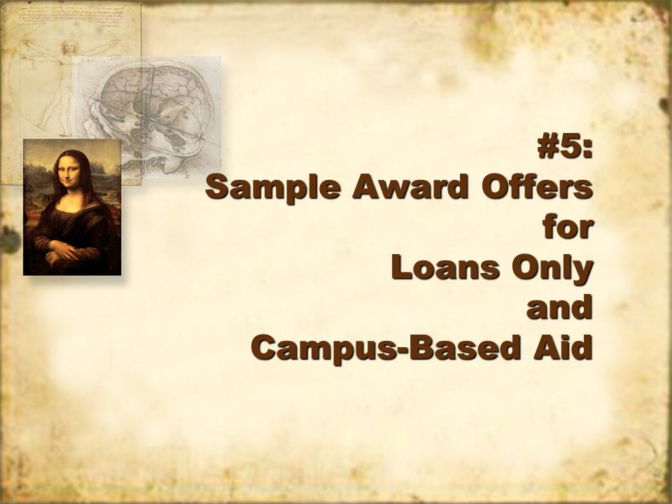 #5: Sample Award Offers for Loans Only and Campus-Based Aid