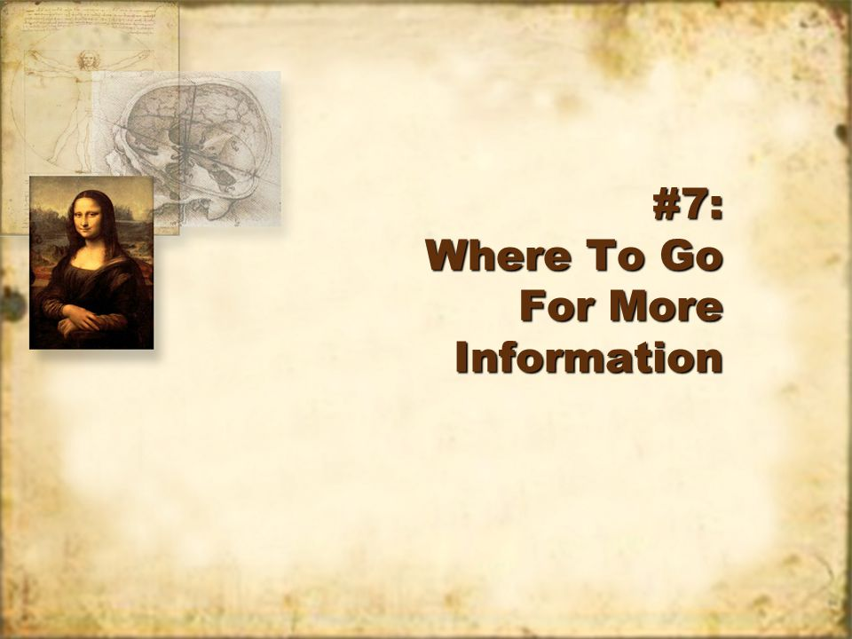 #7: Where To Go For More Information