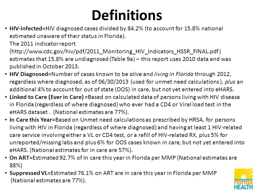 Definitions HIV-infected=HIV diagnosed cases divided by 84.2% (to account for 15.8% national estimated unaware of their status in Florida).