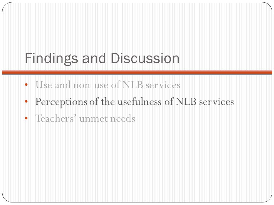 Findings and Discussion Use and non-use of NLB services Perceptions of the usefulness of NLB services Teachers' unmet needs