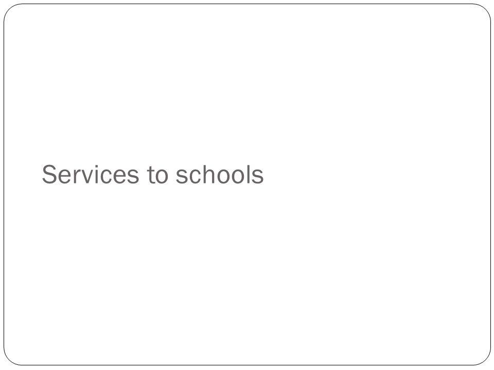 Services to schools