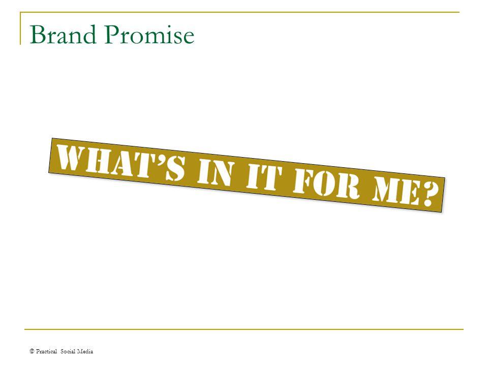 Brand Promise © Practical Social Media