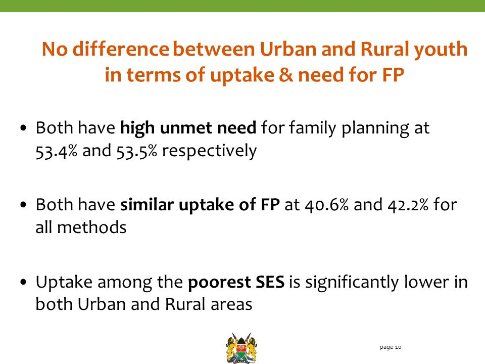 Both have high unmet need for family planning at 53.4% and 53.5% respectively Both have similar uptake of FP at 40.6% and 42.2% for all methods Uptake