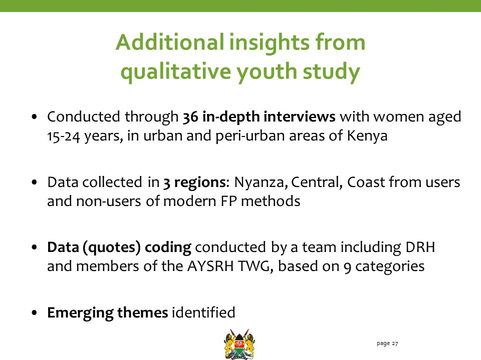 Additional insights from qualitative youth study Conducted through 36 in-depth interviews with women aged 15-24 years, in urban and peri-urban areas o