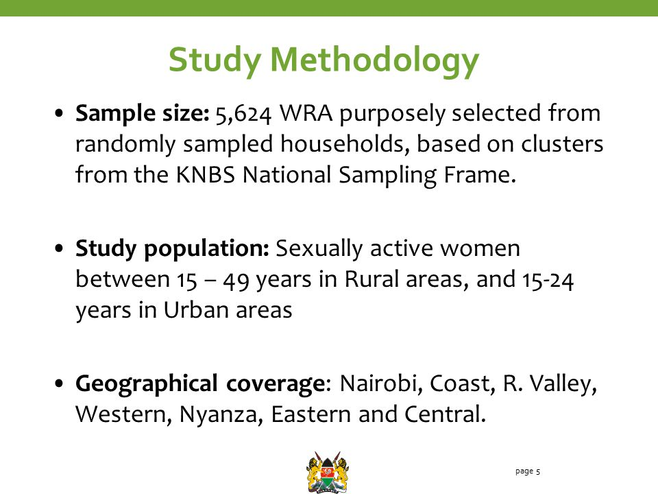 Study Methodology Sample size: 5,624 WRA purposely selected from randomly sampled households, based on clusters from the KNBS National Sampling Frame.
