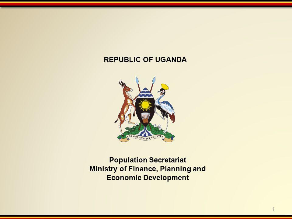 REPUBLIC OF UGANDA Population Secretariat Ministry of Finance, Planning and Economic Development 1