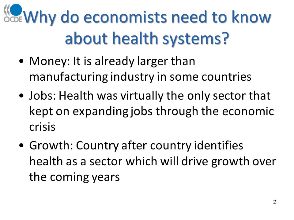 Why do economists need to know about health systems.