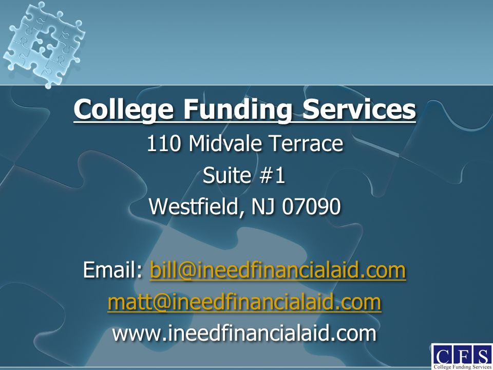 College Funding Services 110 Midvale Terrace Suite #1 Westfield, NJ 07090 Email: bill@ineedfinancialaid.combill@ineedfinancialaid.com matt@ineedfinanc