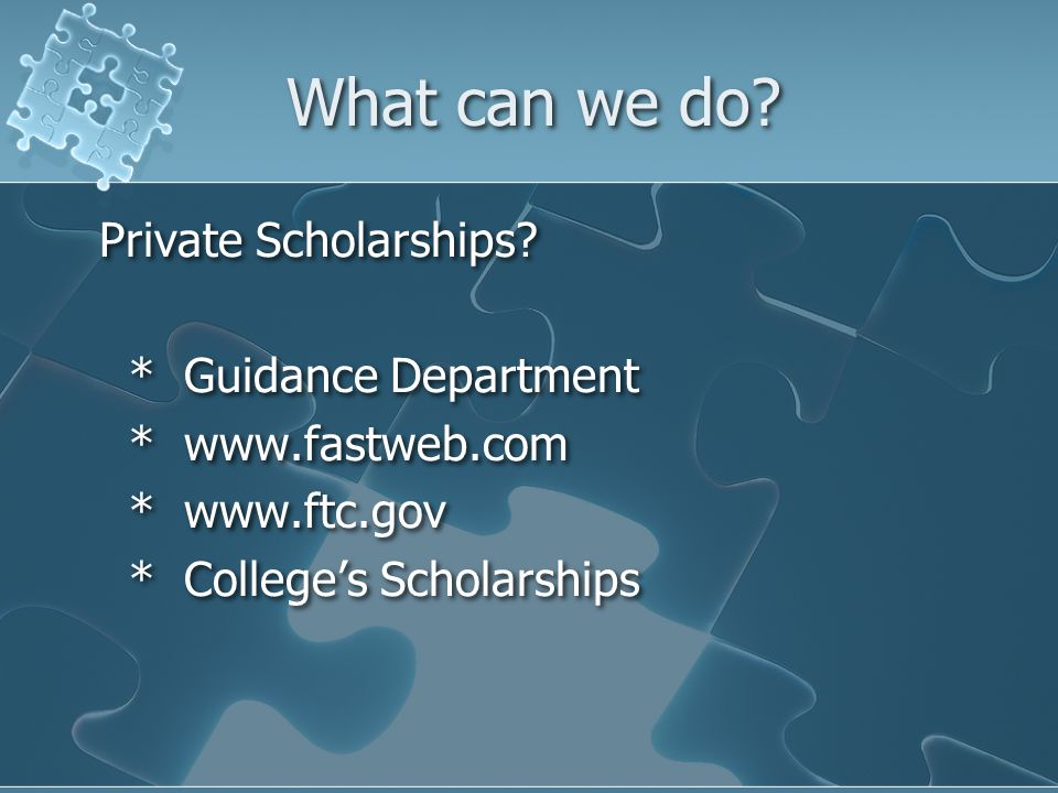 What can we do. Private Scholarships.