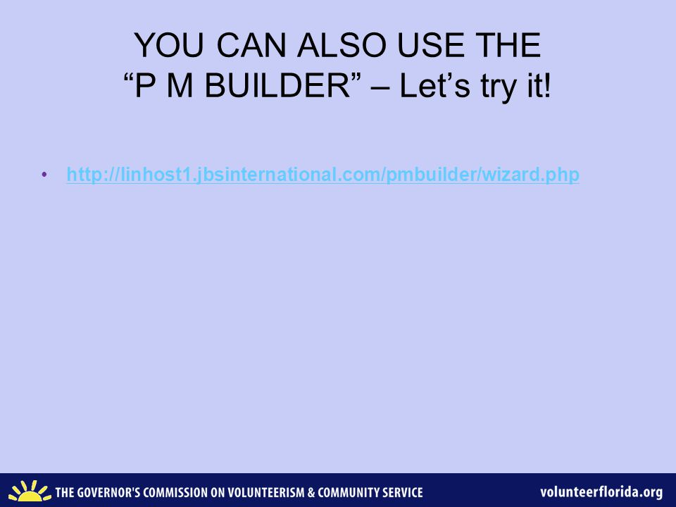 YOU CAN ALSO USE THE P M BUILDER – Let's try it.