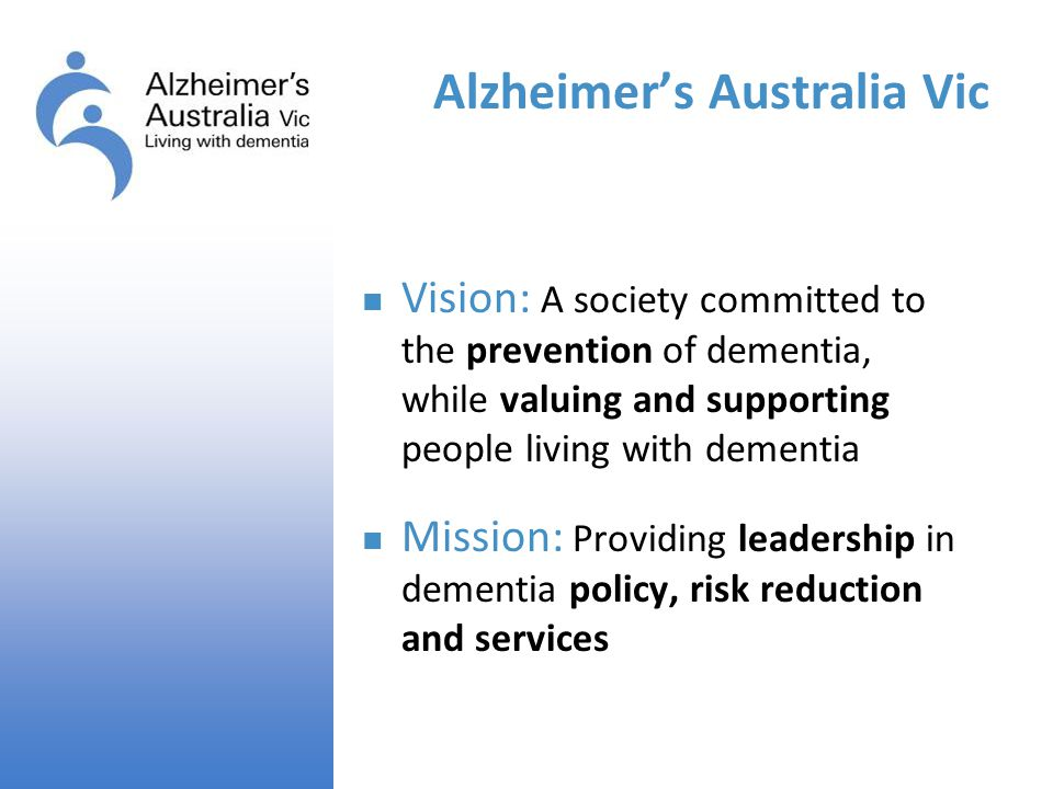 Our Objectives were … To develop new service models for the provision of responsive, best practice counselling and support for people with all forms of dementia, their families and carers To be responsive to emerging consumer needs in Victoria To be person and family-centred, with the development of responsive support services to meet the needs of diverse groups To be cost-efficient, enhancing sustainability To be priority-issue focused To be proactive in addressing unmet needs associated with the emerging dementia epidemic