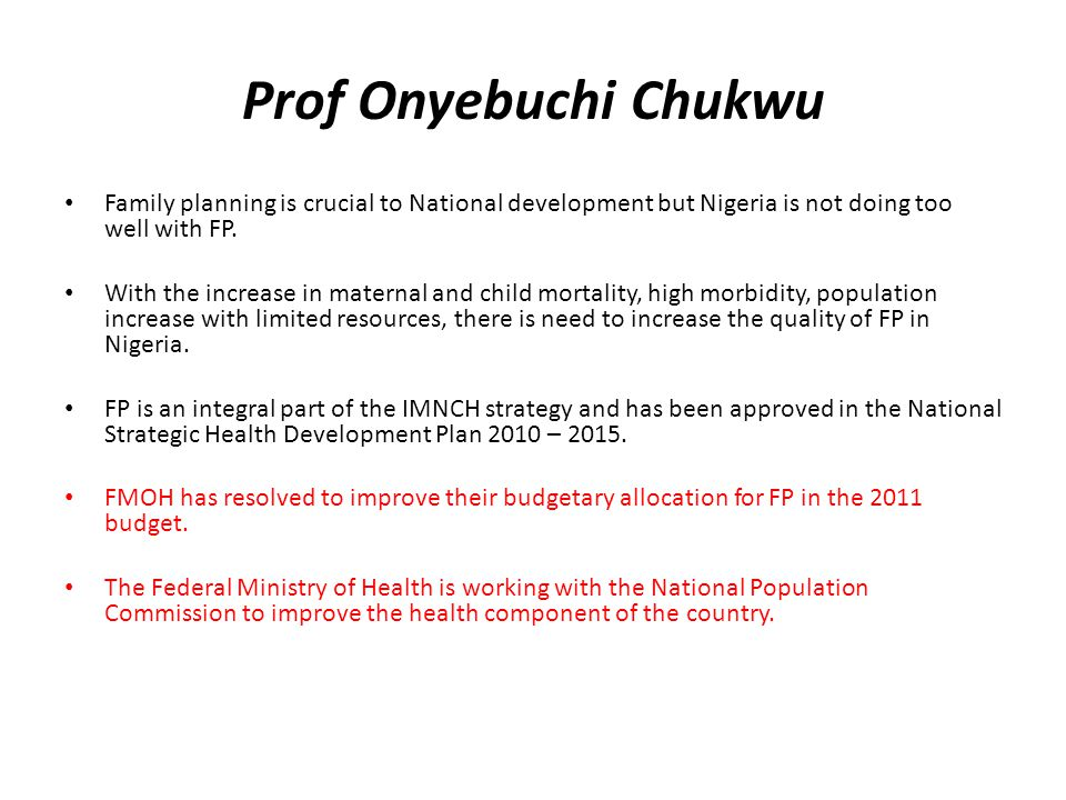 Prof Onyebuchi Chukwu Family planning is crucial to National development but Nigeria is not doing too well with FP.