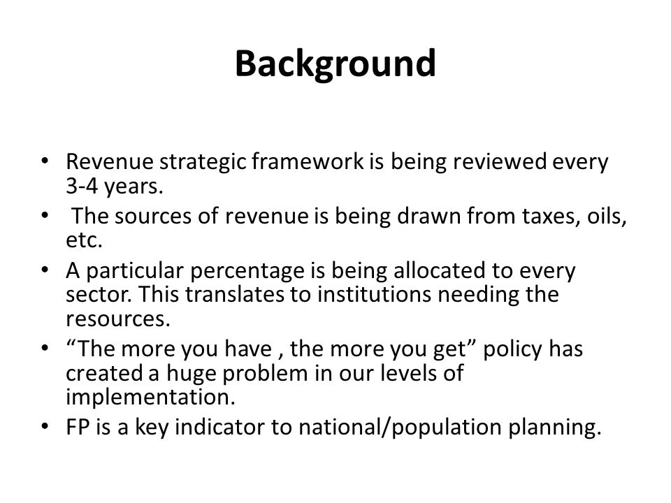 Background Revenue strategic framework is being reviewed every 3-4 years.