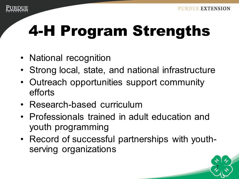 8 Approaches to 4-H Youth Development Focus: Risks & Risk Factors Focus: Skills & KnowledgeFocus: Developmental Needs Target: Social Norms Target: Individual LearnersTarget: Opportunities for Youth Goal: Fewer Problems Goal: Competency in Knowledge or SkillGoal: Maturity & Potential EDUCATIONYOUTH DEVELOPMENT