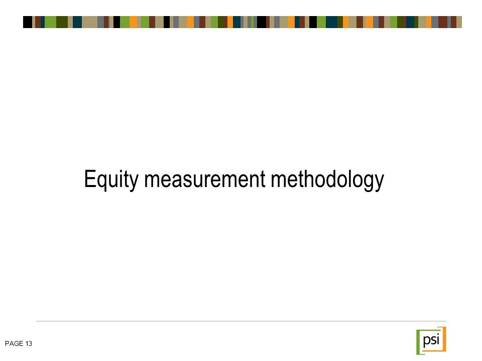 Equity measurement methodology PAGE 13